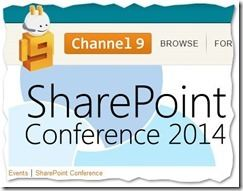SharePoint Conference 2014   Channel 9 thumb - Microsoft gibt Videos und PPTs frei: Sharepoint Conference 2014 zum Download – auch per Skript