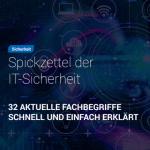 WHITEPAPER: 'Spickzettel IT-Sicherheit – 32 aktuelle Fachbegriffe schnell erklärt'