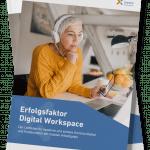 E-Book: 'Teams allein macht noch keinen Digital Workspace – Erfolgsrezepte für moderne Zusammenarbeit'